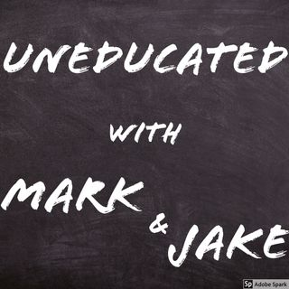 Uneducated- Episode #1
