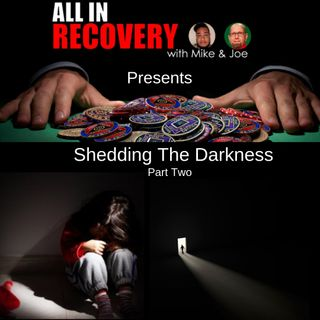 Shedding The Darkness Part Two