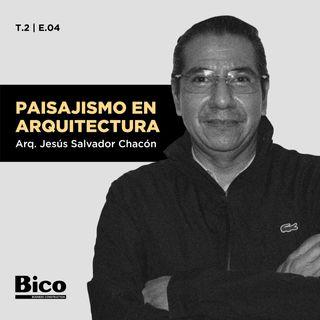 T2. Episodio 4 - Paisajismo en Arquitectura con el Arq. Jesús Salvador Chacón