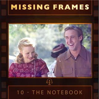 Episode 10 - The Notebook