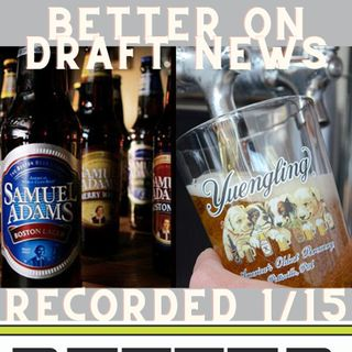 Better on Draft News (01/15/21) – Yuengling & Sam Adams: Craft Beer?