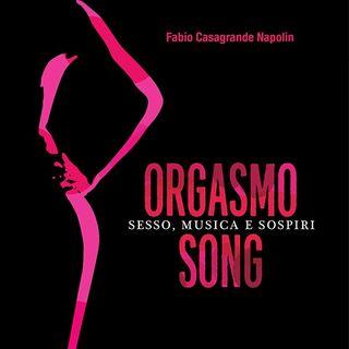 Ladies and Capital - Fabio Casafrande Napolin su Orgasmo Song