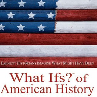 Cowley: What Ifs? of American History