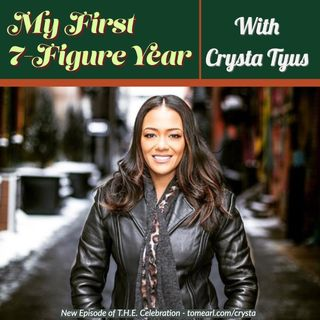 My First 7-Figure Year With Crysta Tyus