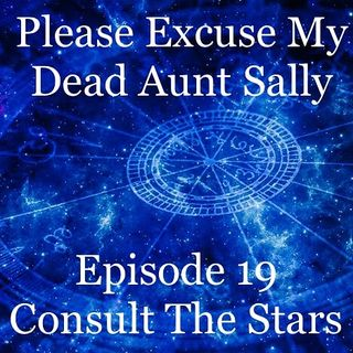 Episode 19 - Consult The Stars