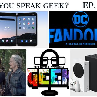 Episode 47 (DC Fandome 2, The Walking Dead Season 11, Microsoft Surface Duo, Xbox Series X & S and more)
