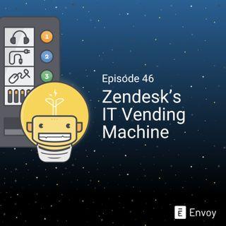 #46 - Zendesk's Vending Machine Hack