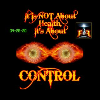 F2F Radio: It's Not About Health, It's About CONTROL