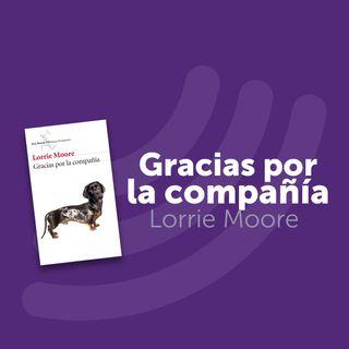 Capítulo 4: Gracias por la compañía (Lorrie Moore)