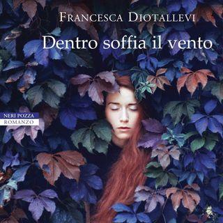 """Francesca Diotallevi """"Dentro soffia il vento"""""""