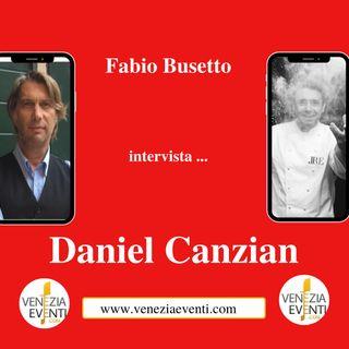 Due chiacchiere con lo Chef Daniel Canzian