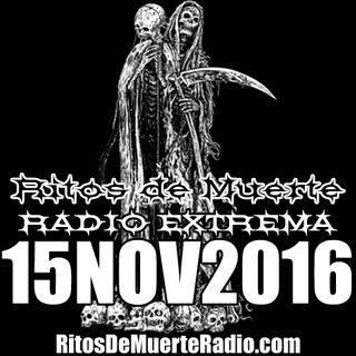 Ritos De Muerte Radio Show 15NOV2016