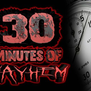 30 Minutes of MAYHEM