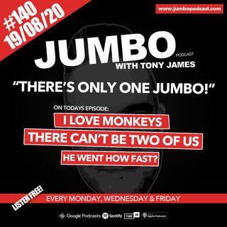 Jumbo Ep:140 - 19.08.20 - There's Only One Jumbo!