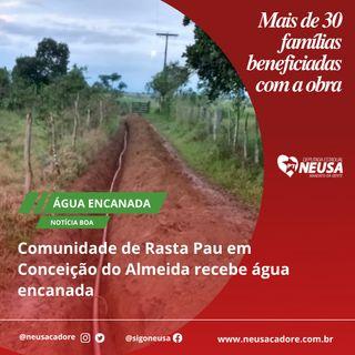 Comunidade de Rasta Pau em Conceição do Almeida recebe água encanada
