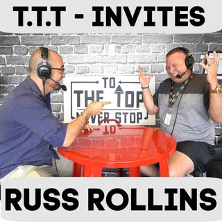 To The Top Invites: Russ Rollins- His Biggest Regrets & His Top 5 Monsters Of All Time!