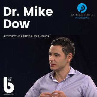 Episode #5: Dr. Mike Dow