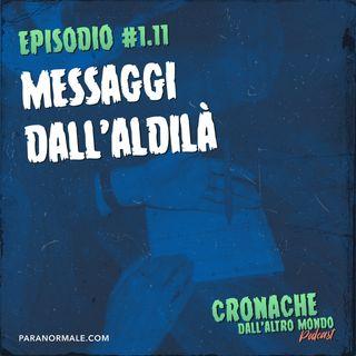 S01 Ep.11 - Messaggi dall'Aldilà