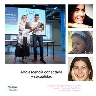 698. Espacio Madresfera, adolescencia conectada y sexualidad con @LauraCuestaCano @SoyNuriaPerez @EspacioFTef