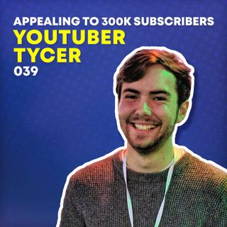 039 - Appealing to 300,000 Subscribers