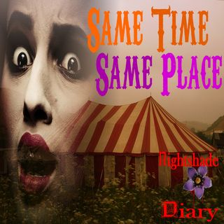 Same Time Same Place | Carnival Freak Show Story | Podcast