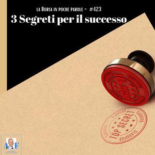 Episodio 423 La Borsa in poche parole - 3 segreti per il successo