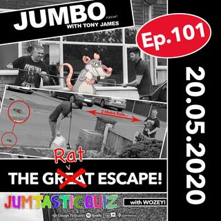 Jumbo Ep:101 - 20.05.20 - The Rat Escape & Wozey's Playing The Jumtastic Quiz