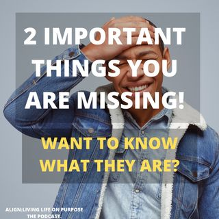 2 Important Things you are Missing?