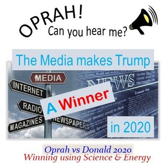 Oprah - Can You Hear Me - 30 - The Media Makes Trump a Winner in 2020