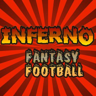 Inferno Fantasy Football Podcast 003