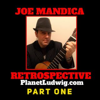 Steve Ludwig's Classic Pop Culture # 137 Part One - A JOE MANDICA RETROSPECTIVE