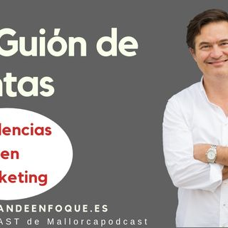 Un guión de ventas y tendencias en marketing