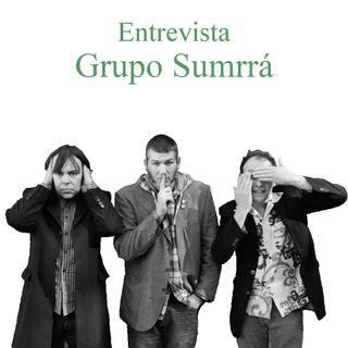 Entrevista ao Grupo Sumrrá