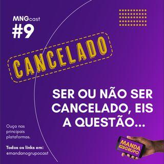 #9 - Ser ou não ser cancelado, eis a questão...