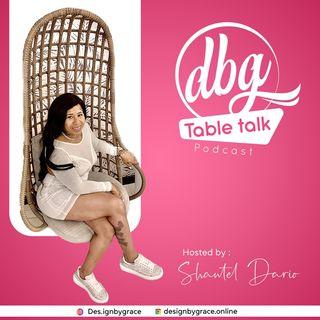 Episode 3 - DBG Table Talk