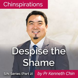 Sin Series (Part 2): Despise the Shame