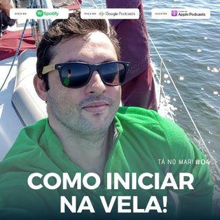 #04  Tá no MAR! - Como Iniciar na Vela!