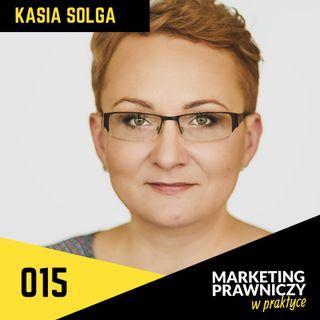 MPP #015 Kasia Solga - 20 lat z prawnikami i pozytywne spojrzenie w przyszłość