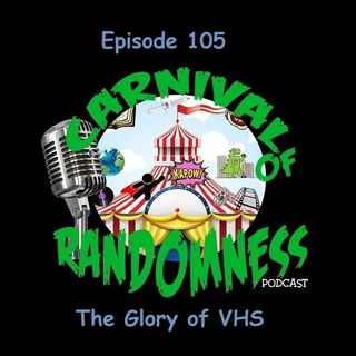 Episode 105 - The Glory of VHS