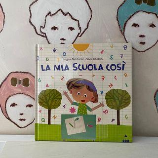 55. La mia scuola così di Luigina Del Gobbo, illustrazioni di Silvia Bonanni.