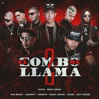 El Combo Me Llama 2 (Version Inedita) - Benny Benni Ft. Pusho, Almighty, Bad Bunny, Farruko, Noriel, Daddy Yankee Y Miky Woodz