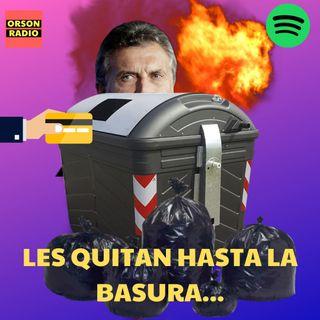 #OrsonRadio- Les quitan hasta la basura...