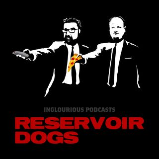 A.I. EP. 20: Inglorious Podcasts - Reservoir Dogs