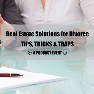 Real Estate Solutions for Divorce