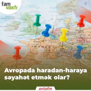 Avropada haradan-haraya səyahət etmək olar? | Tam vaxtı #54