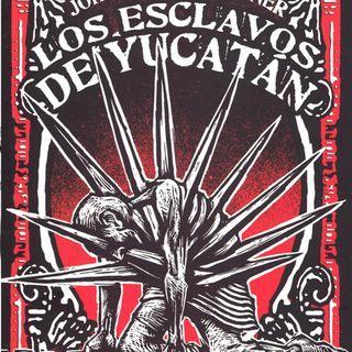 Los esclavos de Yucatán