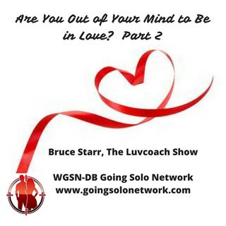 Are You Out of Your Mind to Be in Love?  Part 2
