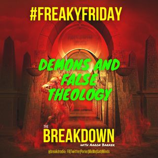 #FreakyFriday:  Demons and False Theology