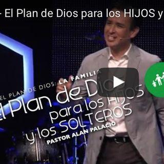 3/3 - El Plan de Dios para los HIJOS y los SOLTEROS   Serie de Mensajes
