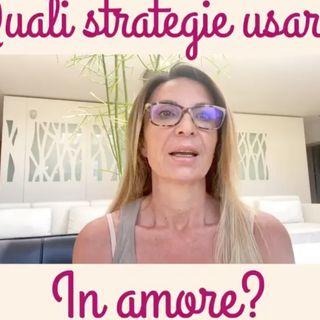 Quali strategie utilizzare in amore